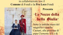 """FONDI – Ai piedi delle antiche mura del Castello Caetani """"Le Nozze della bella Giulia""""."""
