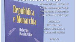 """APRILIA – Alla Tenuta Ravizza Garibaldi  la presentazione del libro """"Repubblica e Monarchia. Il diverbio Mazzini/Crispi""""."""