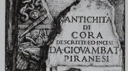 Al Museo della Città e del Territorio di Cori sino a Pasqua l'esposizione dei rami originali di Giambattista Piranesi.