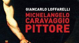 """""""Michelangelo Caravaggio pittore"""": Giancarlo Loffarelli presenta il suo libro nel chiostro di Sant'Oliva a Cori."""