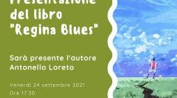 """Venerdì 24 Settembre ai """"Sedici Pini"""" di Pomezia la presentazione del libro """"Regina Blues"""" di Antonello Loreto."""