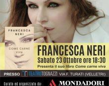 """L'attrice e scrittrice Francesca Neri questo sabato a Velletri per presentare il suo ultimo libro """"Come carne viva""""."""